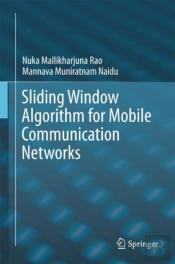 Sliding Window Algorithm For Mobile Communication Networks
