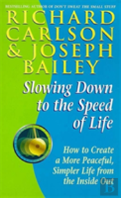 Slowing Down To The Speed Of Life