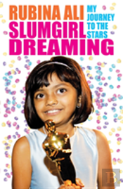 Slumgirl Dreaming: My Journey To The Stars