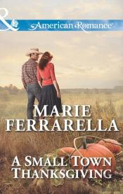 Small Town Thanksgiving (Mills & Boon American Romance) (Forever, Texas - Book 8)