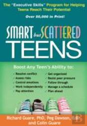 Smart But Scattered Teens: The 'Executive Skills' Program For Helping Teens Reach Their Potential