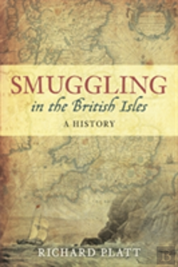 Bertrand.pt - Smuggling In The British Isles: A History