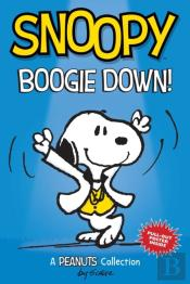 Snoopy: Boogie Down! (Peanuts Amp Series Book 11)