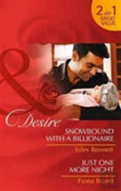Snowbound With A Billionaire / Just One More Night