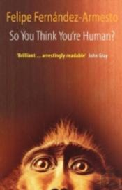 So You Think You'Re Human?