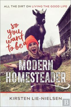 Bertrand.pt - So You Want To Be A Modern Homesteader?