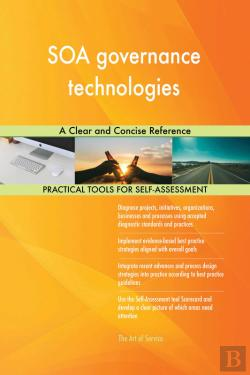 Bertrand.pt - Soa Governance Technologies A Clear And Concise Reference
