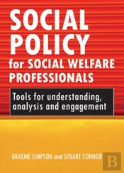 Social Policy For Social Welfare Professionals