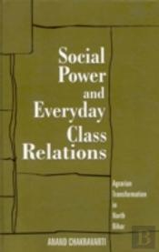 Social Power And Everyday Class Relations