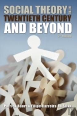 Bertrand.pt - Social Theory In The Twentieth Century And Beyond