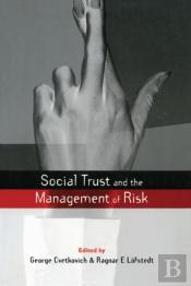 Social Trust And The Management Of Risk