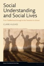 Social Understanding And Social Lives