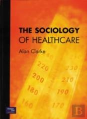 Sociology Of Healthcare