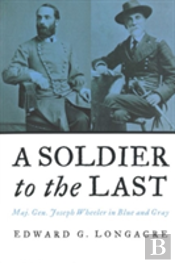 Soldier To The Last