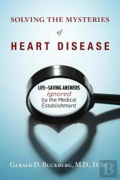 Solving The Mysteries Of Heart Disease