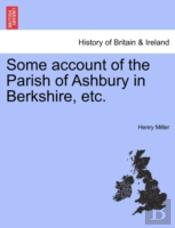 Some Account Of The Parish Of Ashbury In