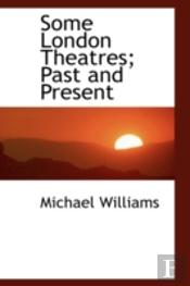 Some London Theatres; Past And Present