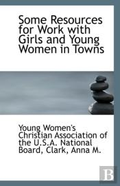 Some Resources For Work With Girls And Young Women In Towns