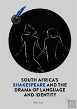Bertrand.pt - South Africa'S Shakespeare And The Drama Of Language And Identity