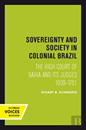 Sovereignty And Society In Colonial Brazil