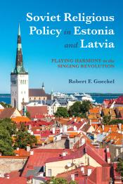 Soviet Religious Policy In Estonia And Latvia