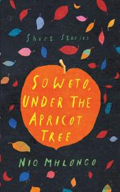 Soweto, Under The Apricot Tree