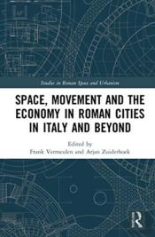 Space, Movement And The Economy In Roman Cities In Italy And Beyond