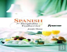 Spanish For Hospitality And Foodservice
