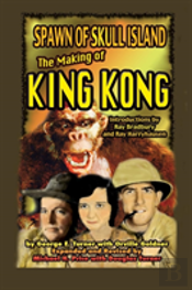 Spawn Of Skull Island The Making Of King Kong