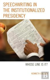 Speechwriting In The Institutionalized Presidency