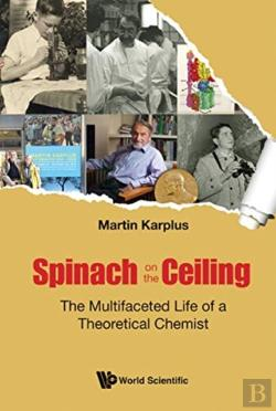 Bertrand.pt - Spinach On The Ceiling: The Multifaceted Life Of A Theoretical Chemist
