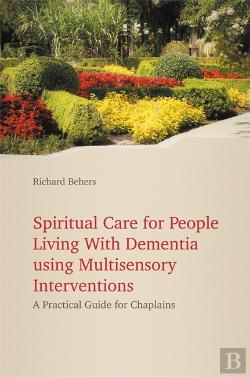 Bertrand.pt - Spiritual Care For People Living With Dementia Using Multisensory Interventions