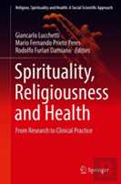 Spirituality, Religiousness And Health