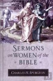 Spurgeon'S Sermons On Women Of The Bible