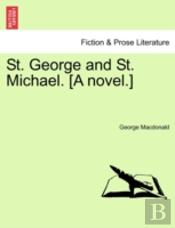St. George And St. Michael. (A Novel.)
