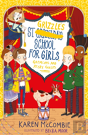 St Grizzle'S School For Girls, Gremlins And Pesky Guests