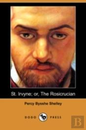 St. Irvyne; Or, The Rosicrucian (Dodo Press)