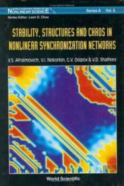 Stability, Structures And Chaos In Nonlinear Synchronization Networks