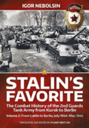 Stalin S Favorite: The Combat History Of The 2nd Guards Tank Army From Kursk To Berlin