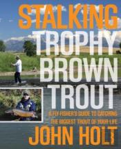 Stalking Trophy Brown Trout