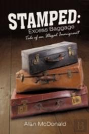 Stamped: Excess Baggage: Tale Of An Ille