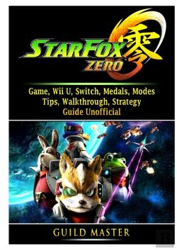 Bertrand.pt - Star Fox Zero Game, Wii U, Switch, Medals, Modes, Tips, Walkthrough, Strategy, Guide Unofficial