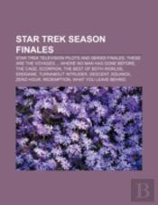 Star Trek Season Finales: Star Trek Television Pilots And Series Finales, These Are The Voyages..., Where No Man Has Gone Before, The Cage