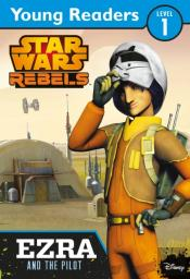 Star Wars Rebels World Of Reading 1: Ezra And The Pilot