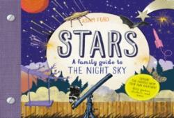 Bertrand.pt - Stars : A Family Guide To The Night Sky, Explore The Cosmos From Your Own Backyard!With Games, Stickers And More