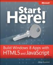 Start Here! A Build Windows(R) 8 Apps With Html5 And Javascript