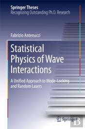 Statistical Physics Of Wave Interactions