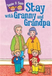 Stay With Granny And Grandpa Susie S