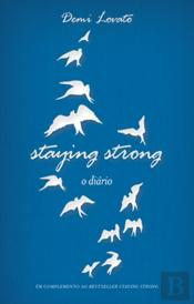 Staying Strong - O  Diário