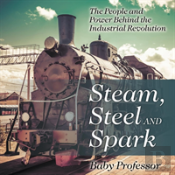 Steam, Steel And Spark